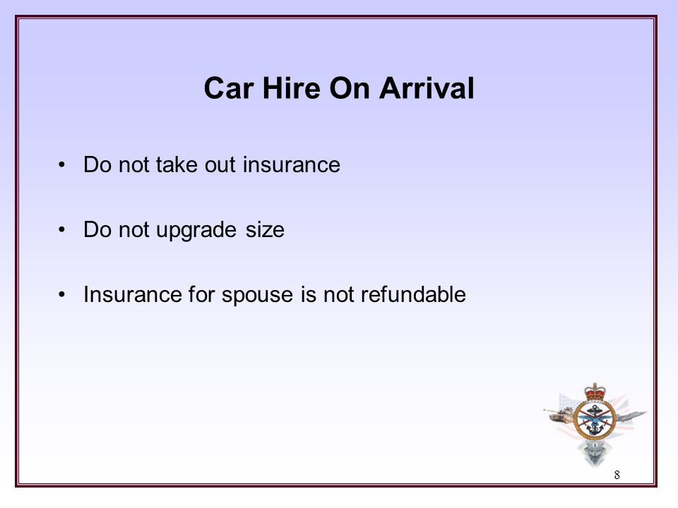 Car Hire On Arrival Do not take out insurance Do not upgrade size