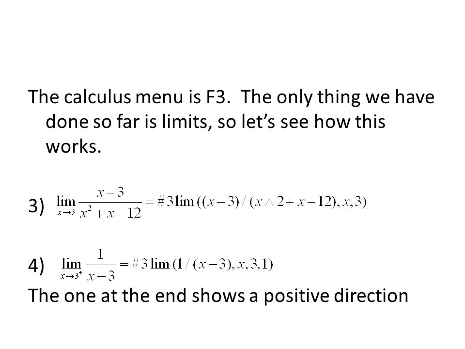 The calculus menu is F3. The only thing we have done so far is limits, so let's see how this works.