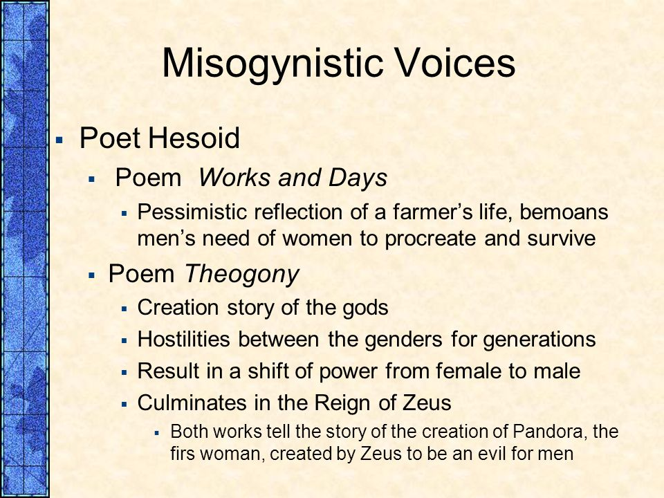 Misogynistic Voices Poet Hesoid Poem Works and Days Poem Theogony