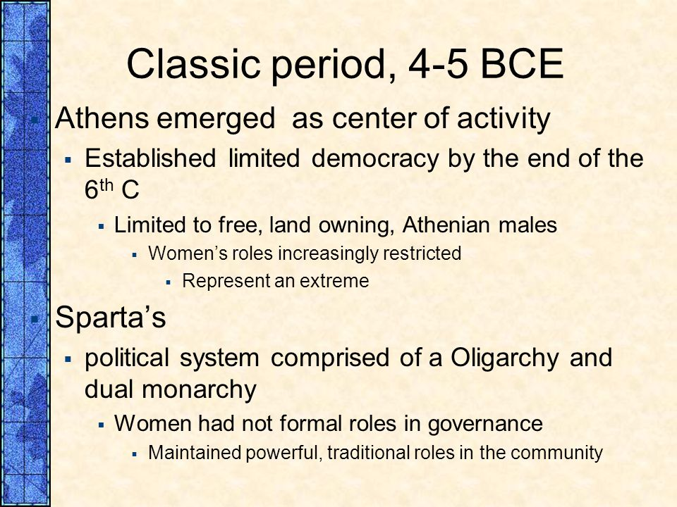 Classic period, 4-5 BCE Athens emerged as center of activity Sparta's