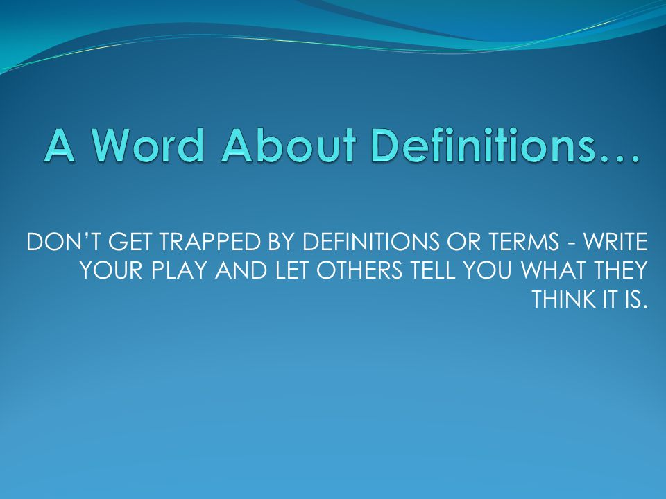 A Word About Definitions…