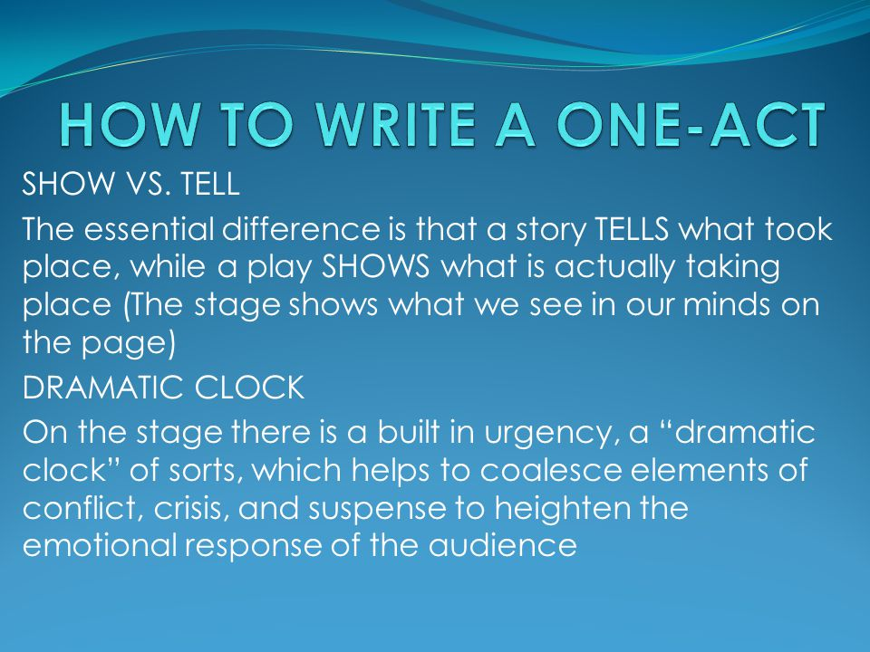 HOW TO WRITE A ONE-ACT SHOW VS. TELL