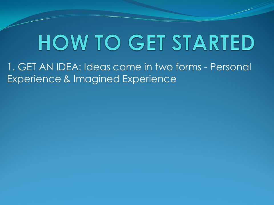 HOW TO GET STARTED 1.