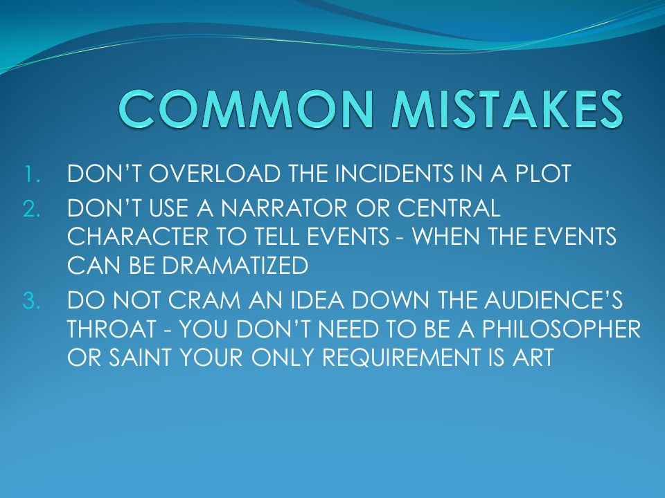 COMMON MISTAKES DON'T OVERLOAD THE INCIDENTS IN A PLOT