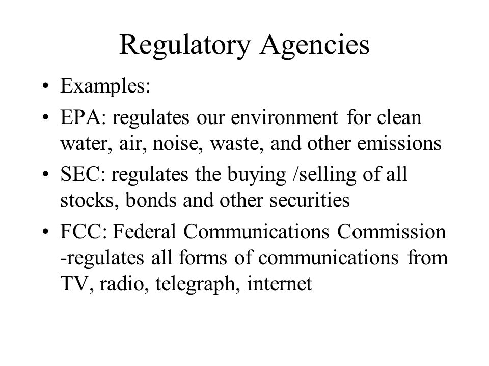 Regulatory Agencies Examples: