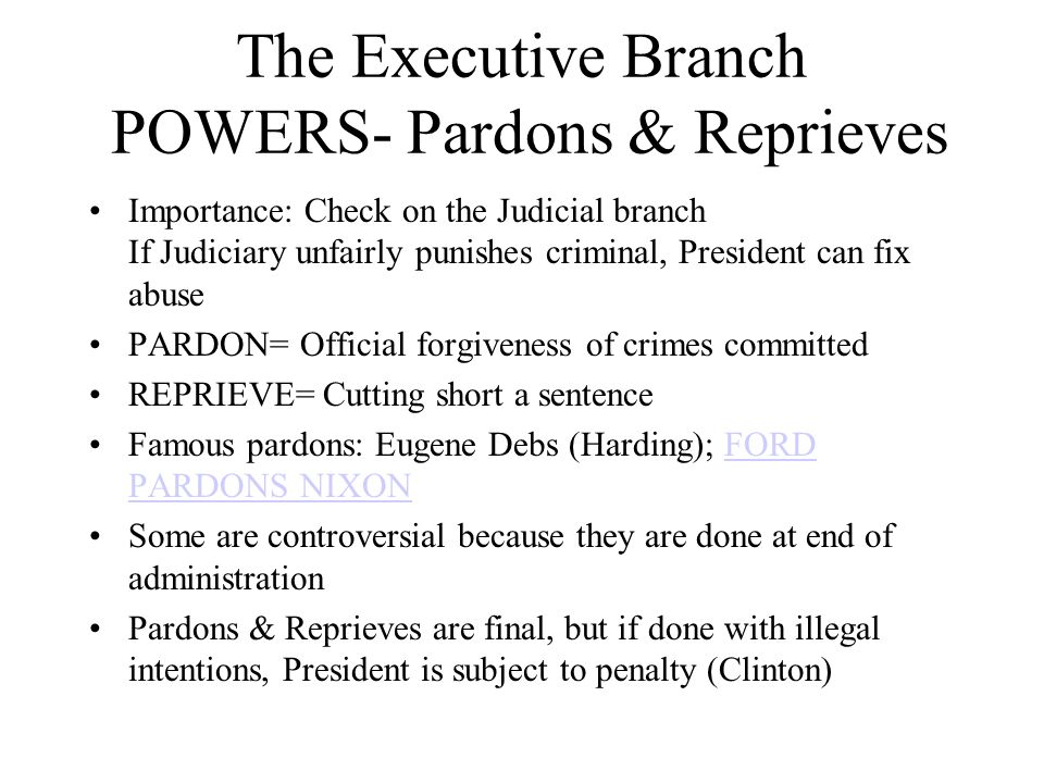 The Executive Branch POWERS- Pardons & Reprieves