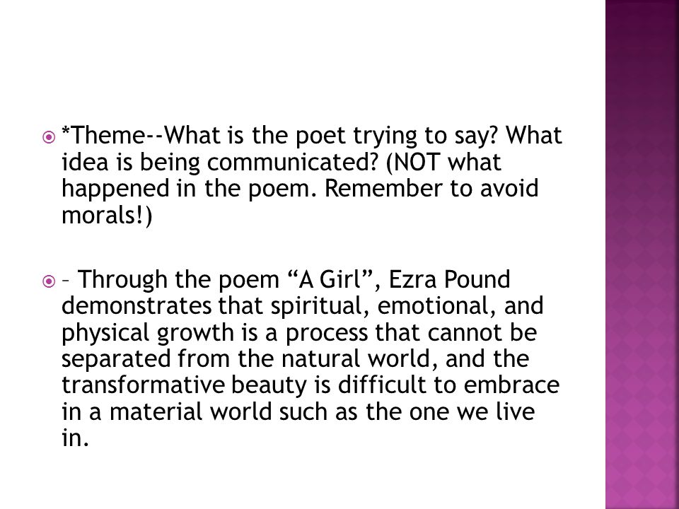 Theme--What is the poet trying to say. What idea is being communicated