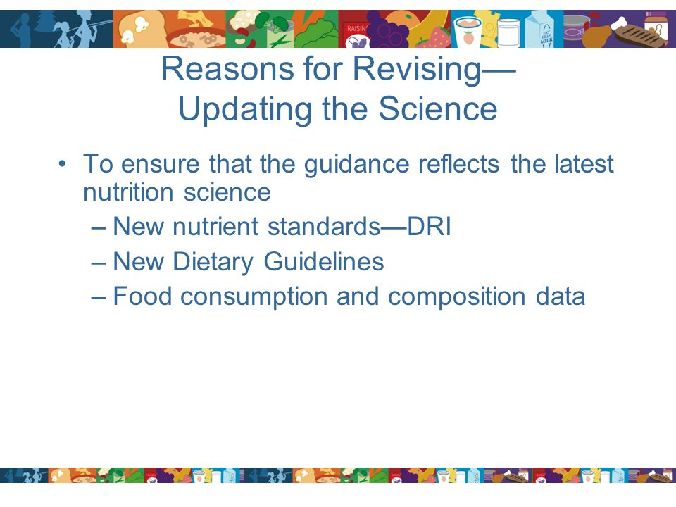 Reasons for Revising— Updating the Science