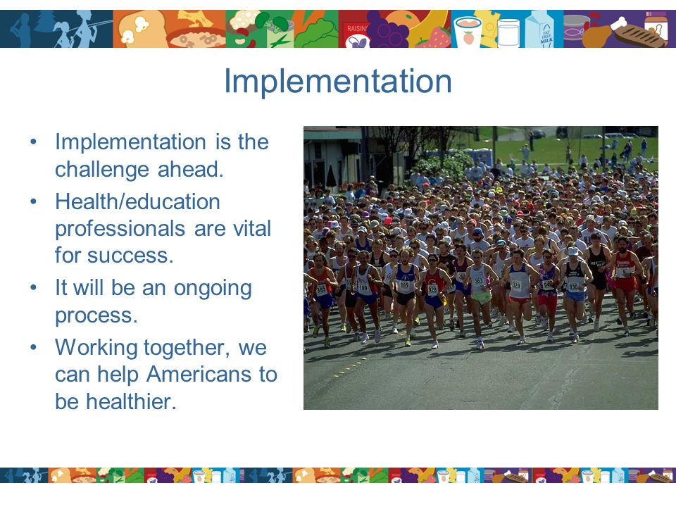 Implementation Implementation is the challenge ahead.