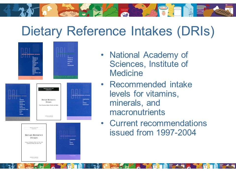 Dietary Reference Intakes (DRIs)