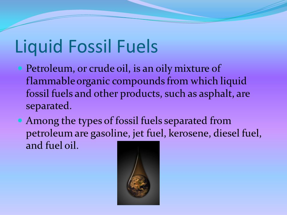 Liquid Fossil Fuels