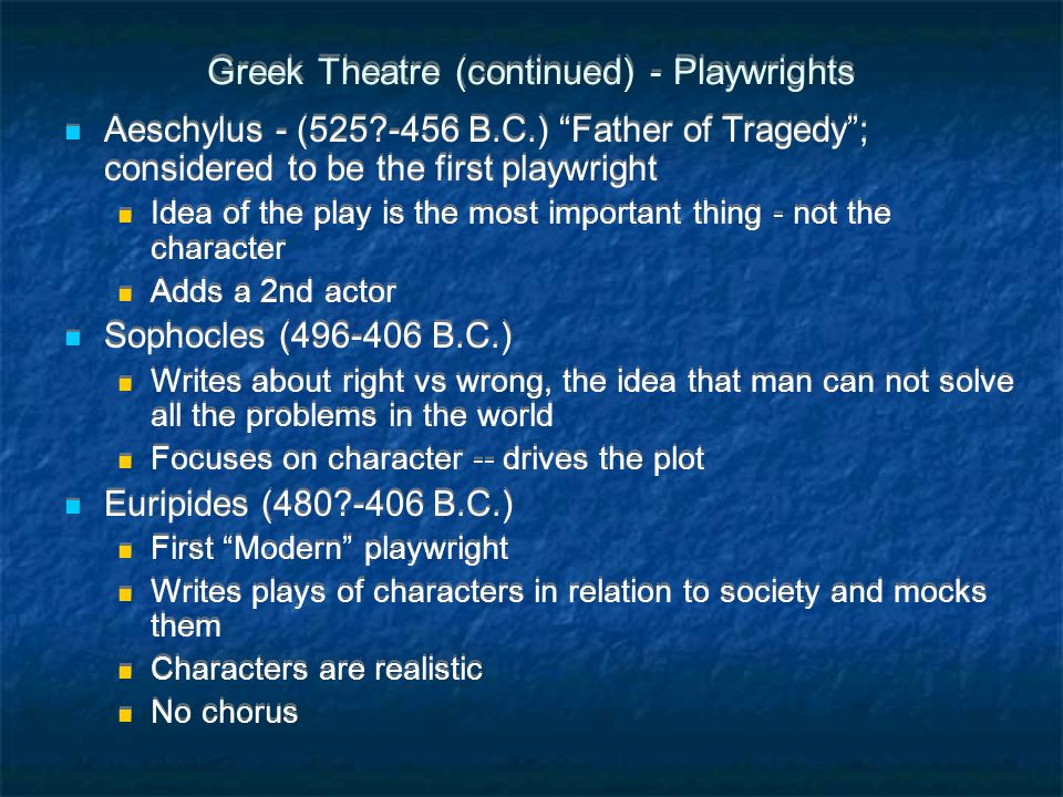 Greek Theatre (continued) - Playwrights