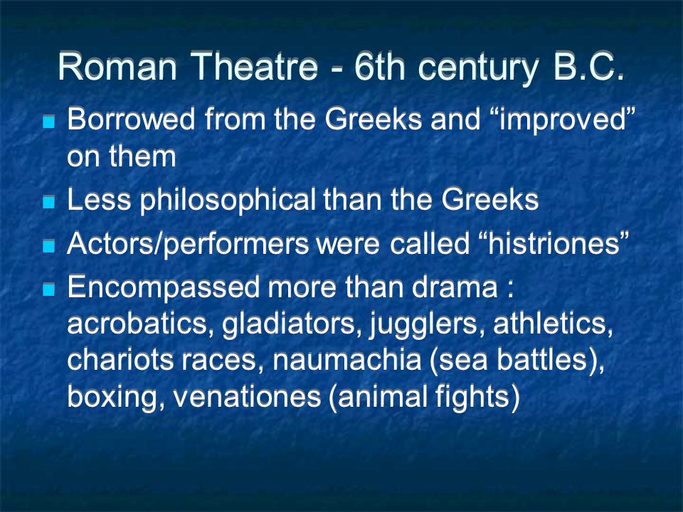 Roman Theatre - 6th century B.C.