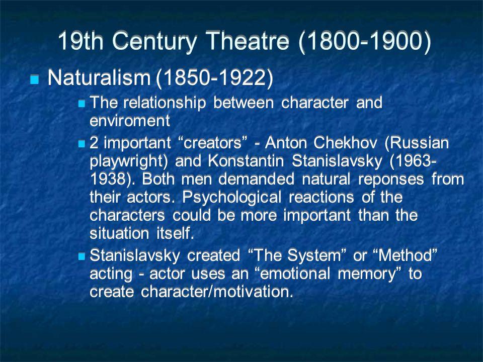 19th Century Theatre (1800-1900) Naturalism (1850-1922)
