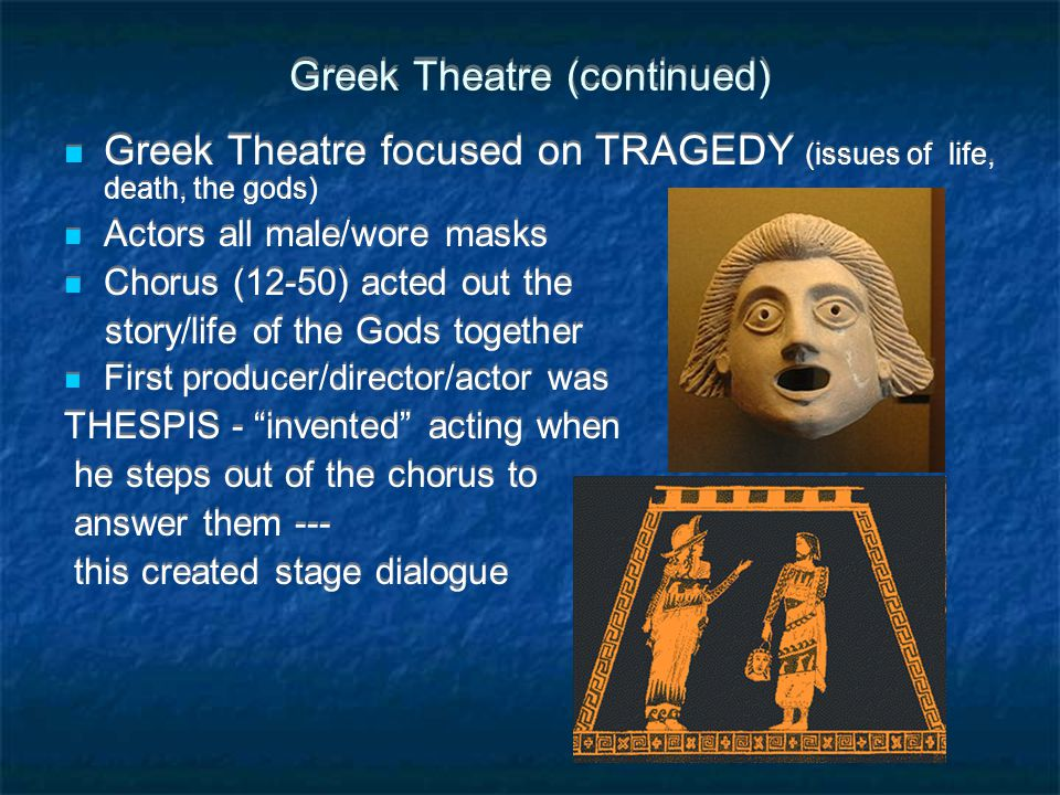 Greek Theatre (continued)