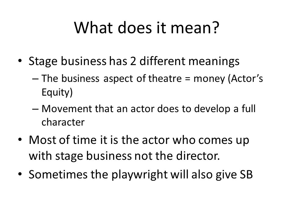 What does it mean Stage business has 2 different meanings