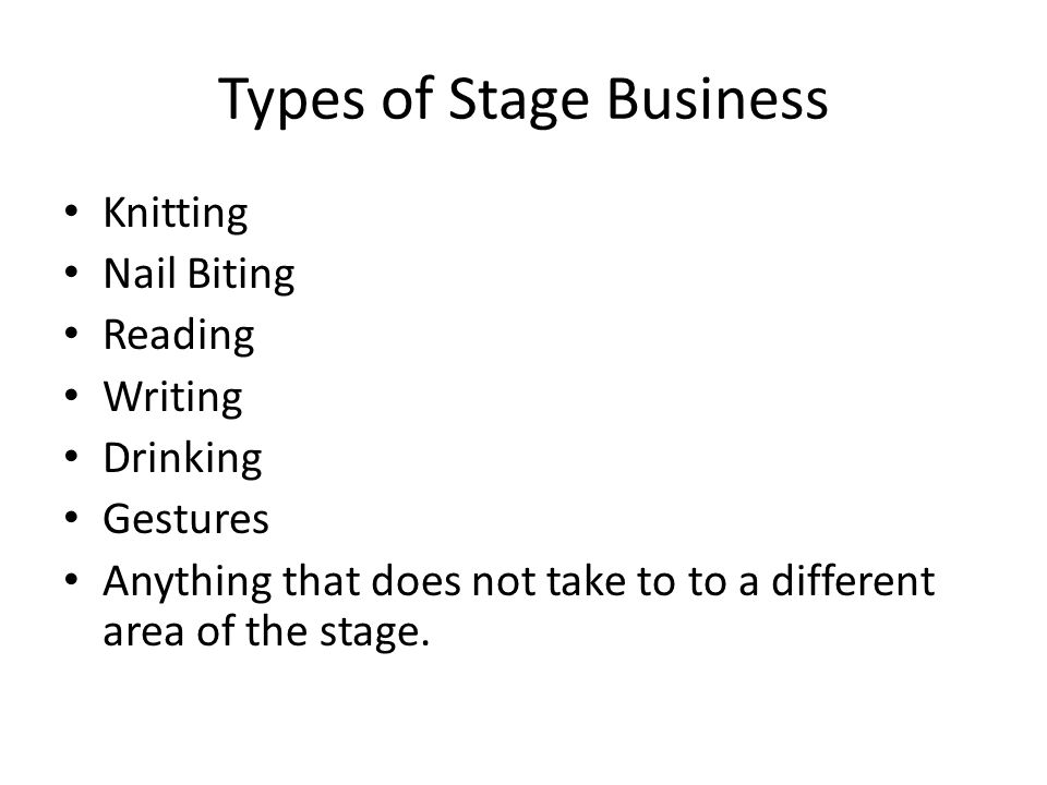 Types of Stage Business