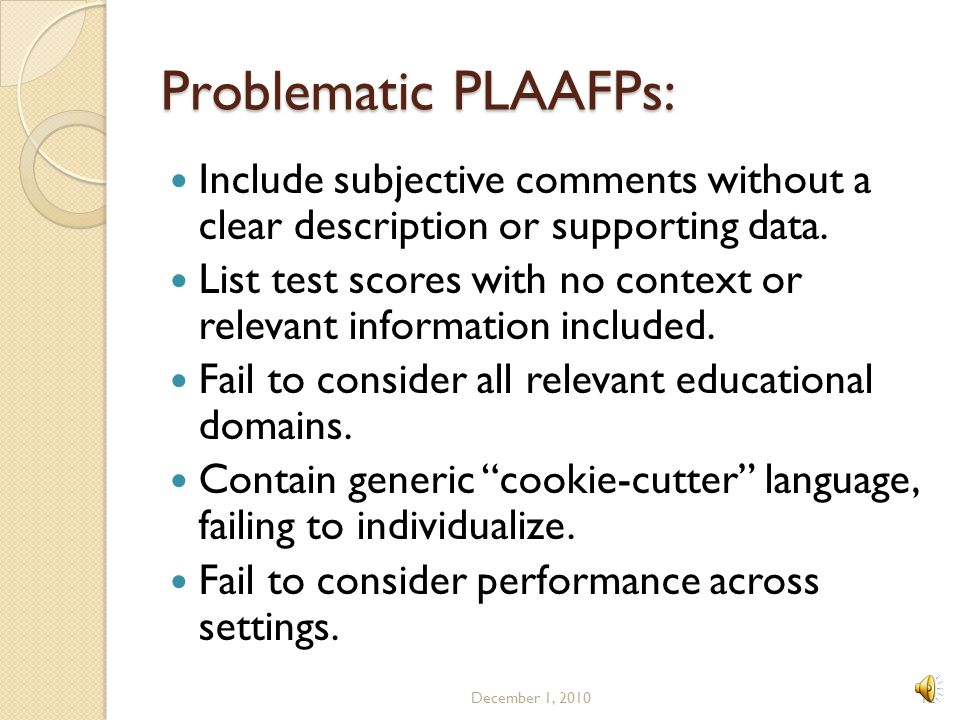 Problematic PLAAFPs: Include subjective comments without a clear description or supporting data.