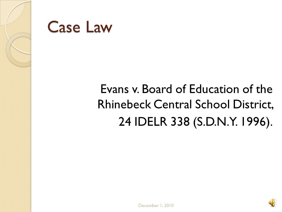 Case Law Evans v. Board of Education of the Rhinebeck Central School District, 24 IDELR 338 (S.D.N.Y. 1996).