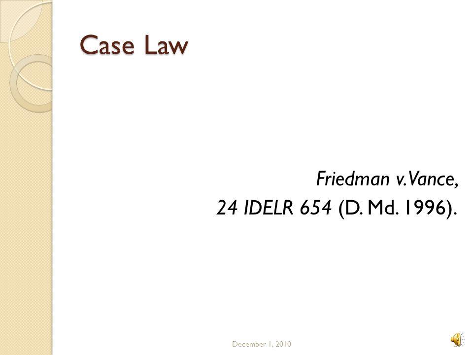 Case Law Friedman v. Vance, 24 IDELR 654 (D. Md. 1996).