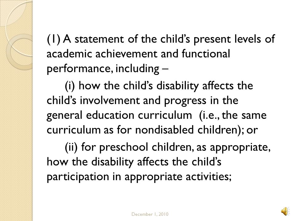 (1) A statement of the child's present levels of academic achievement and functional performance, including –