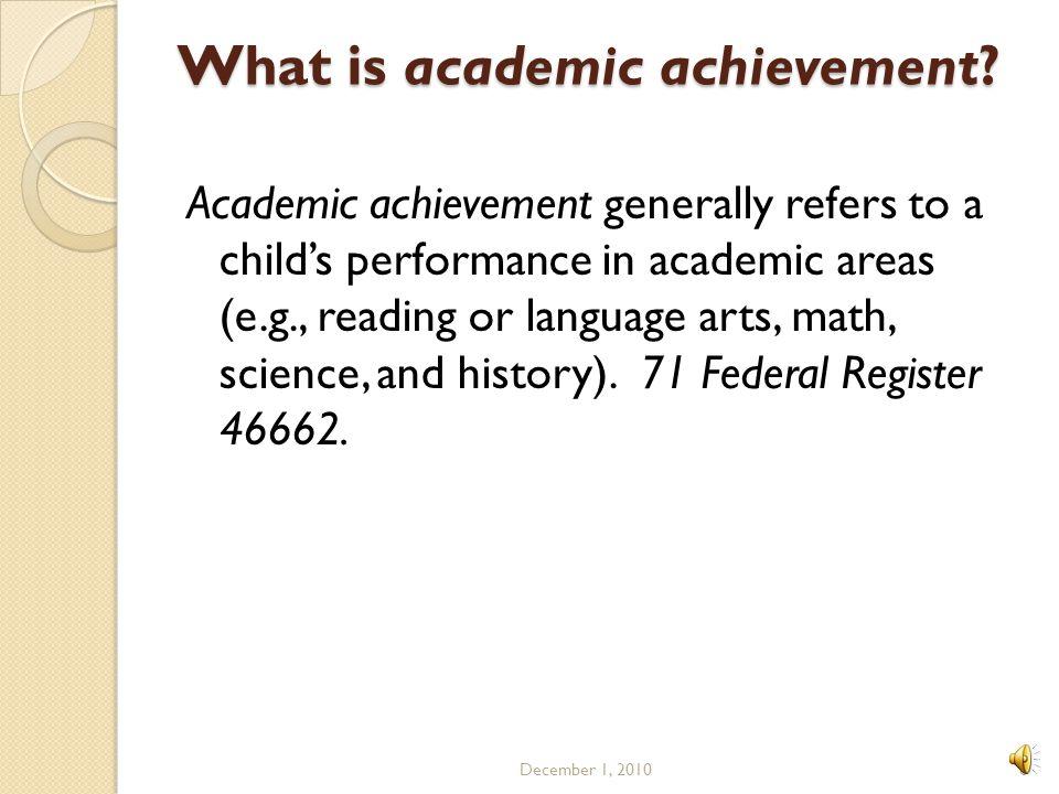 What is academic achievement