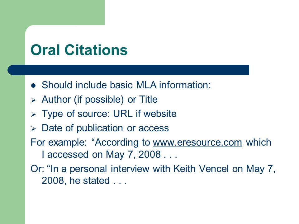Oral Citations Should include basic MLA information:
