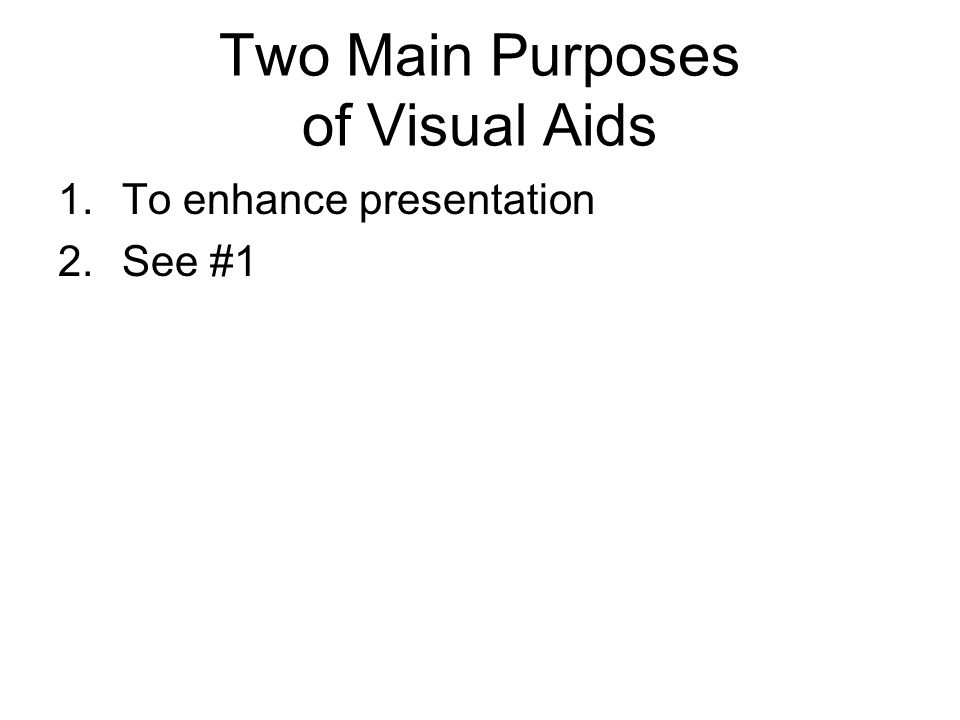 Two Main Purposes of Visual Aids