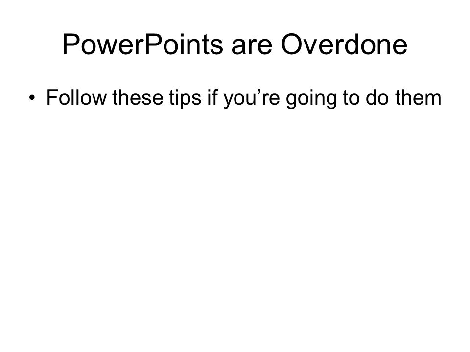 PowerPoints are Overdone