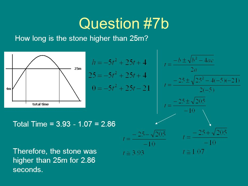 Question #7b How long is the stone higher than 25m