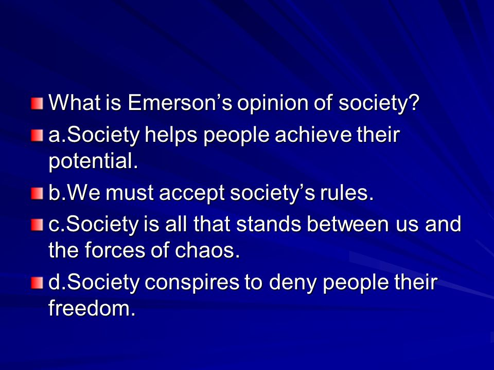 What is Emerson's opinion of society