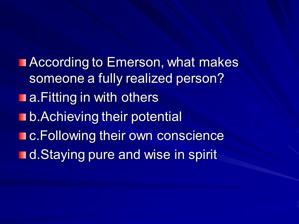 According to Emerson, what makes someone a fully realized person