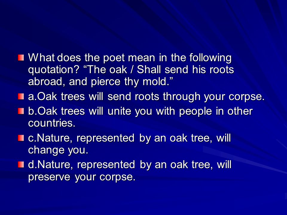 What does the poet mean in the following quotation