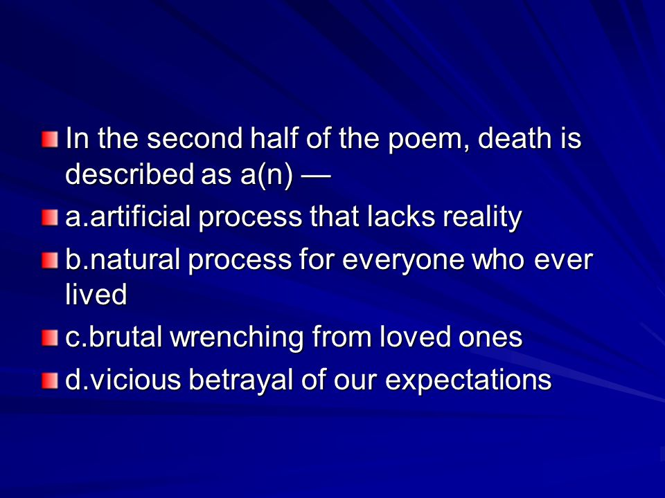 In the second half of the poem, death is described as a(n) —