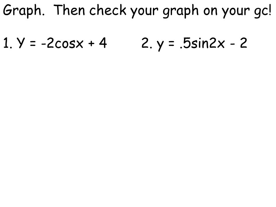 Graph. Then check your graph on your gc!