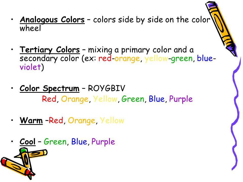 Red, Orange, Yellow, Green, Blue, Purple