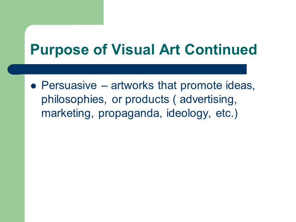 Purpose of Visual Art Continued