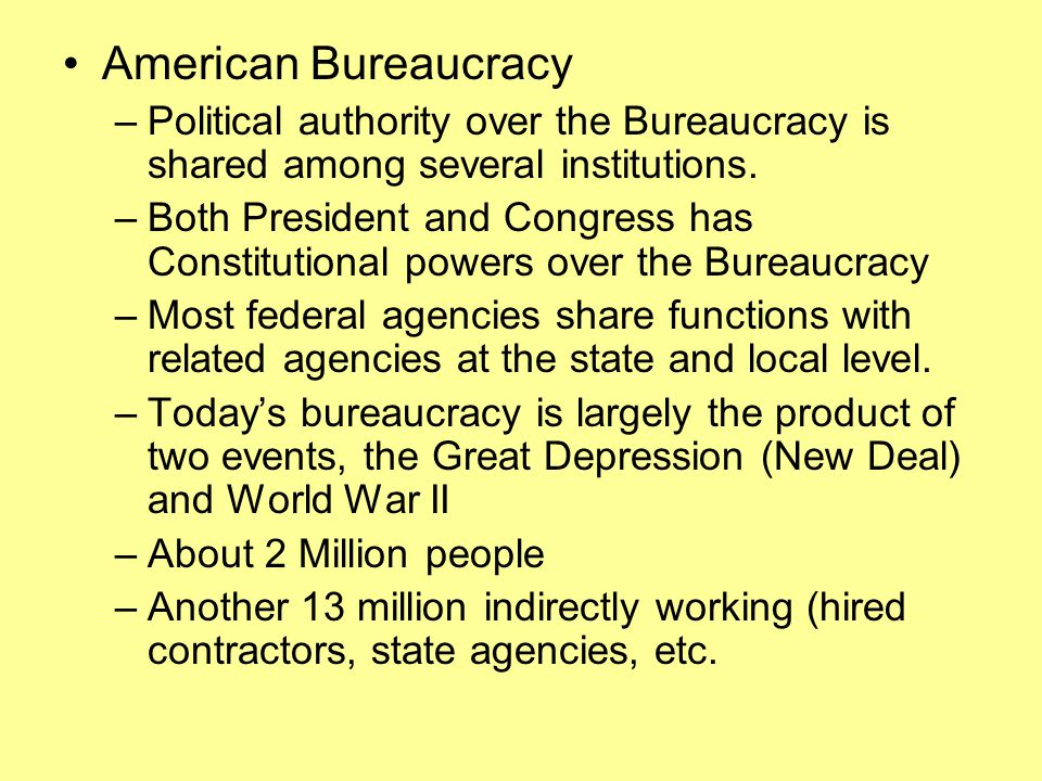 American Bureaucracy Political authority over the Bureaucracy is shared among several institutions.
