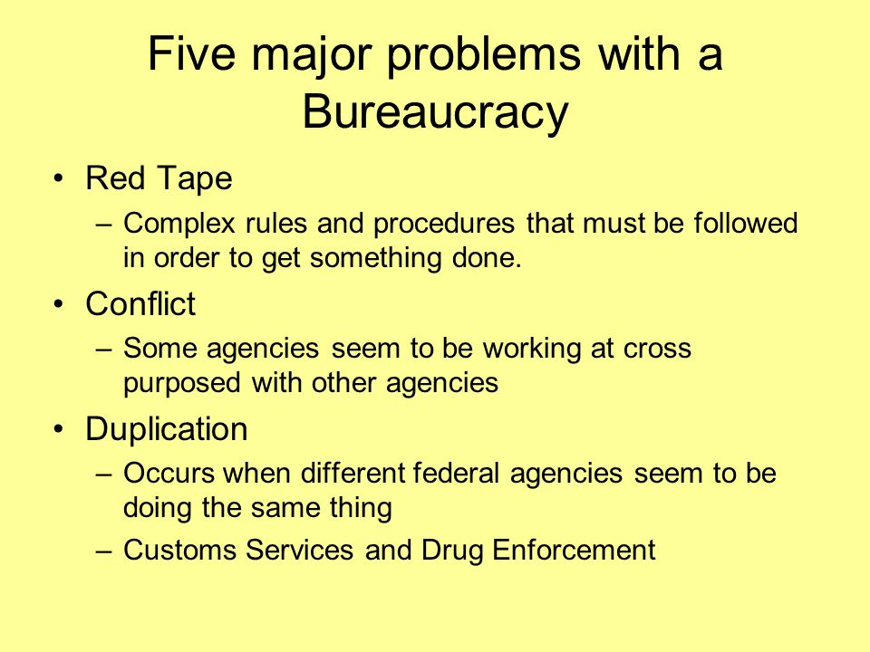 Five major problems with a Bureaucracy