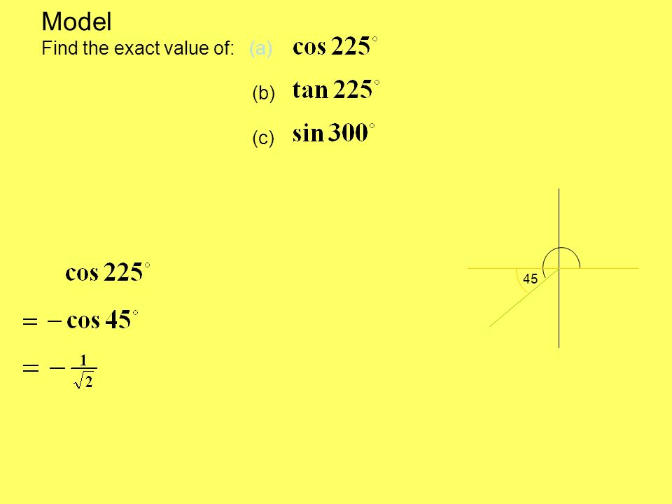 Model Find the exact value of: (a) (b) (c)