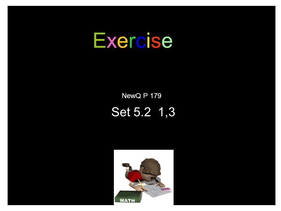 Exercise NewQ P 179 Set 5.2 1,3