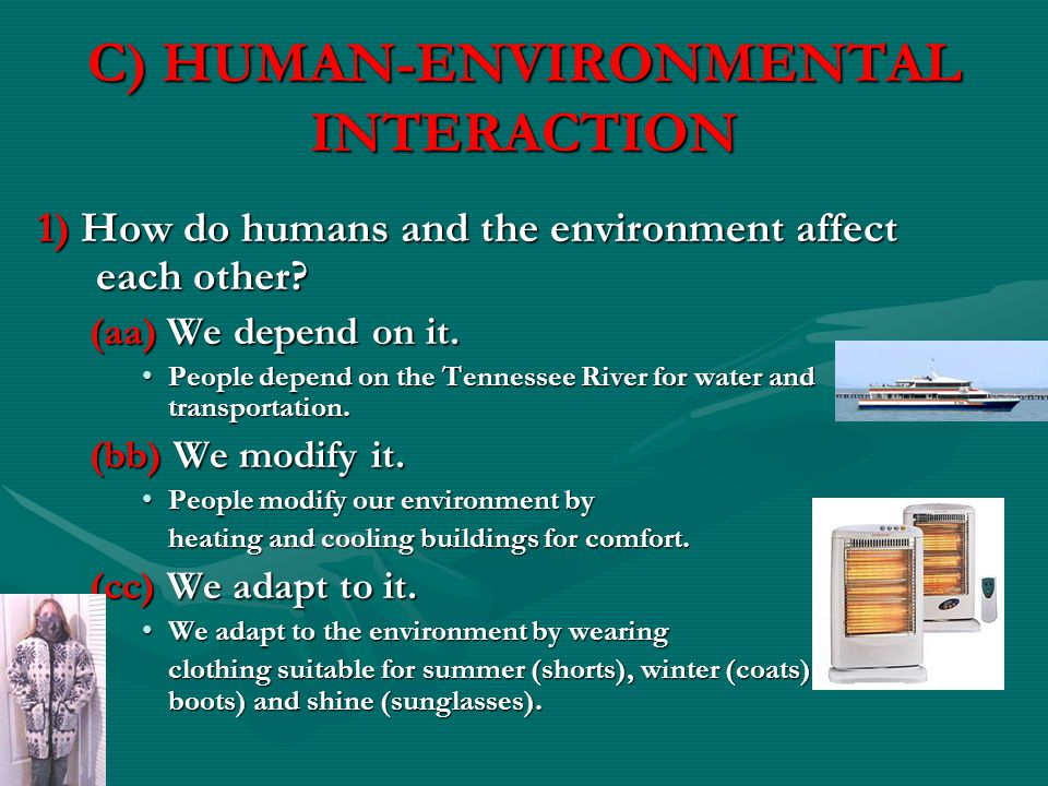 C) HUMAN-ENVIRONMENTAL INTERACTION
