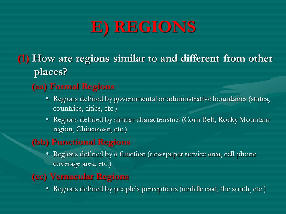 E) REGIONS (1) How are regions similar to and different from other