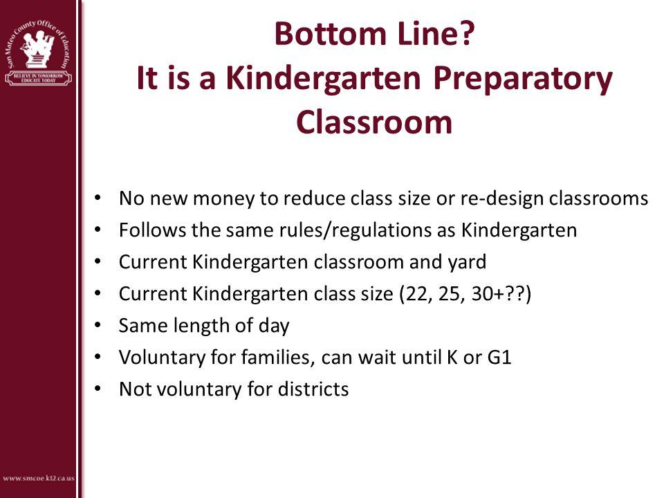 Bottom Line It is a Kindergarten Preparatory Classroom