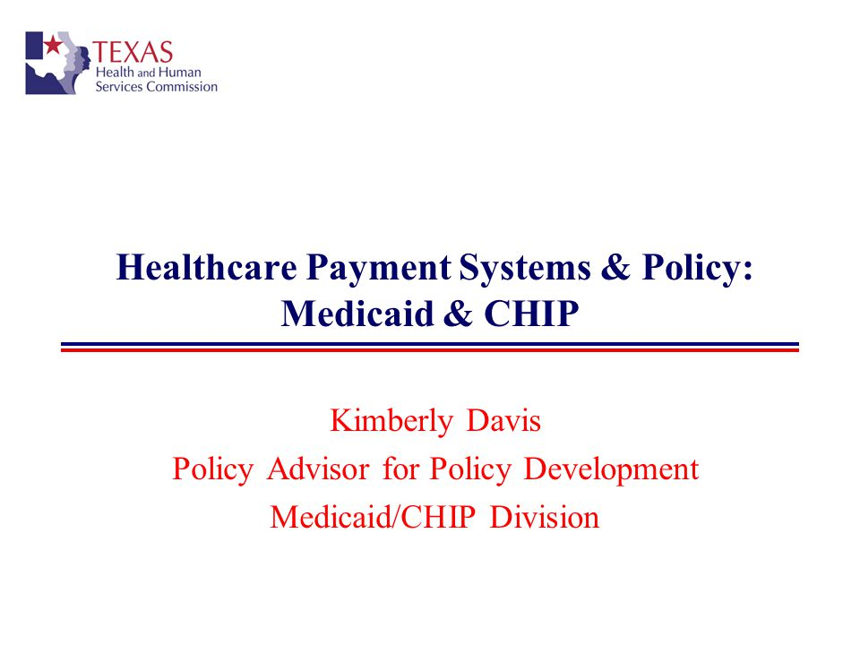 Healthcare Payment Systems & Policy: Medicaid & CHIP