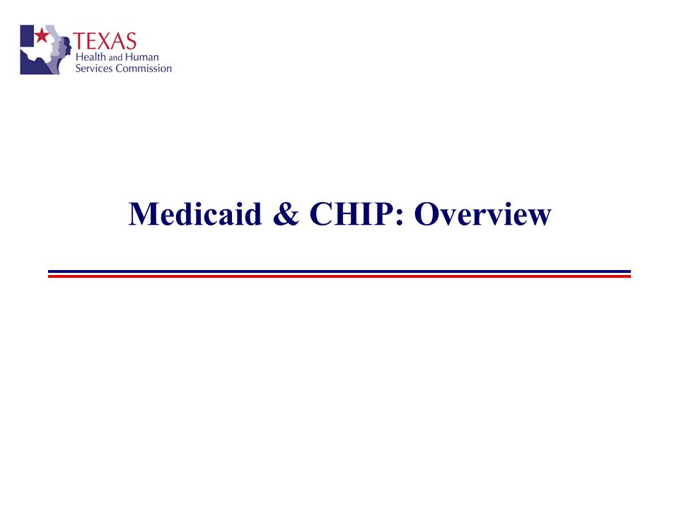 Medicaid & CHIP: Overview