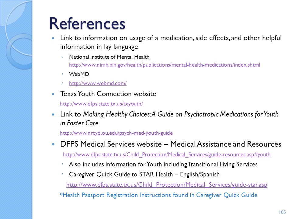 References Link to information on usage of a medication, side effects, and other helpful information in lay language.