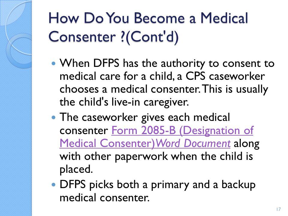 How Do You Become a Medical Consenter (Cont d)