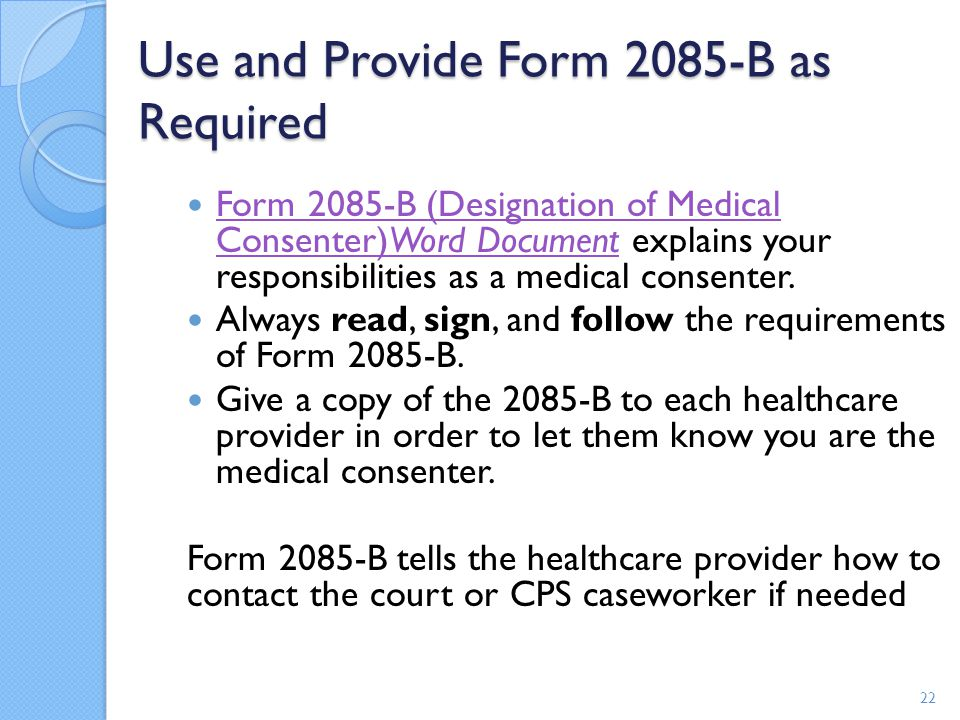 Use and Provide Form 2085-B as Required