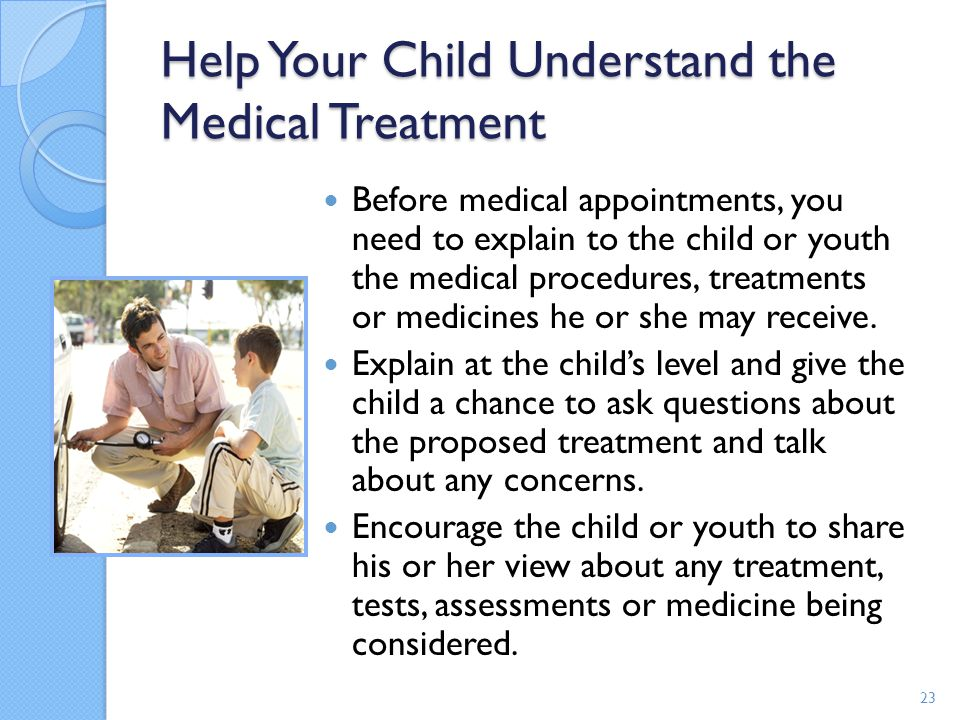 Help Your Child Understand the Medical Treatment